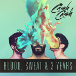 Cash Cash - Blood Sweat & 3 Years (Album Artwork)