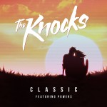 The Knocks - Classic ft Powers - single art