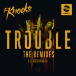 KNOCKS_Trouble-(remixes-cover)_theremixes_1800x1800