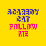 Scaredy Cat_Follow Me Artwork_2400x2400