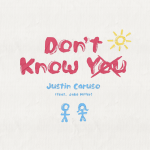 Don't Know You- Justin Caruso ft Jake Miller