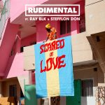 Rudimental ft Ray BLK & Stefflon Don 'Scared Of Love'